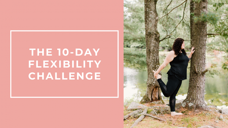 The 10-Day Flexibility Challenge