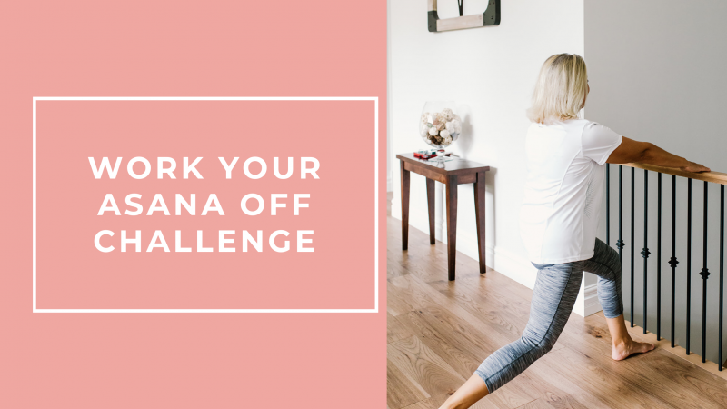The Work Your Asana Off Challenge